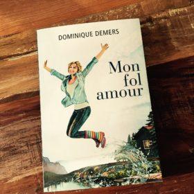 Mon fol amour - Dominique Demers